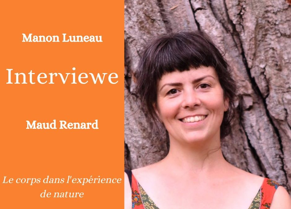 Interview de Maud Renard: La place du corps dans la nature