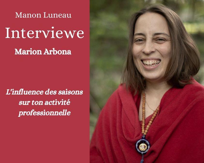 Interview de Marion Arbona: L'influence des saisons sur ton activité professionnelle
